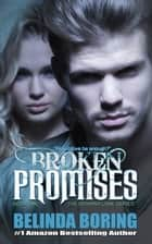 Broken Promises ebook by Belinda Boring