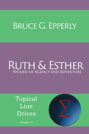 Ruth and Esther - Women of Agency and Adventure ebook by Bruce G. Epperly
