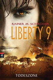 Liberty 9 - Todeszone - Band 2 ebook by Rainer M. Schröder