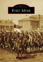 Fort Myer ebook by John Michael