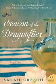 Season of the Dragonflies - A Novel ebook by Sarah Creech