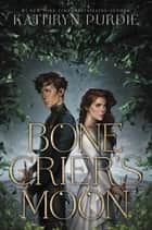 Bone Crier's Moon ebook by Kathryn Purdie