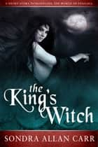 The King's Witch ebook by Sondra Allan Carr