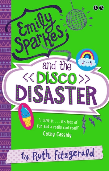 Emily Sparkes and the Disco Disaster - Book 3 eBook by Ruth Fitzgerald