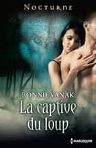 La captive du loup ebook by Bonnie Vanak
