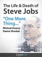The Life and Death of Steve Jobs ebook by Michael Essany