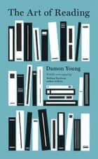 The Art of Reading ebook by Damon Young