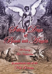 Sultry Days of Blood and Angels ebook by Richard F. Epstein