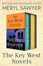 The Key West Novels - Half Moon Bay and Thunder Island ebook by Meryl Sawyer