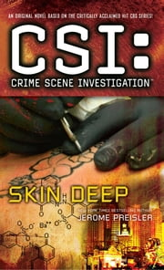 CSI: Crime Scene Investigation: Skin Deep ebook by Jerome Preisler