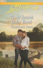 Their Secret Baby Bond - A Fresh-Start Family Romance ebook by Stephanie Dees