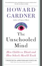 The Unschooled Mind ebook by Howard Gardner