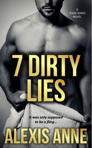 7 Dirty Lies ebook by Alexis Anne