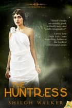 The Huntress ebook by Shiloh Walker