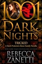 Tricked: A Dark Protectors--Reese Family Novella ebook by Rebecca Zanetti