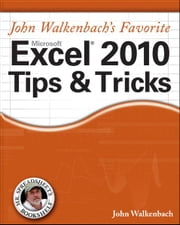John Walkenbach's Favorite Excel 2010 Tips and Tricks ebook by John Walkenbach