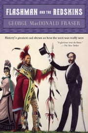 Flashman and the Redskins ebook by George MacDonald Fraser