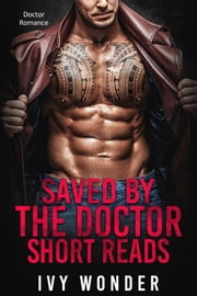 Saved By The Doctor Short Reads - Doctor Romance ebook by