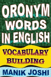Oronym Words in English: Vocabulary Building ebook by Manik Joshi
