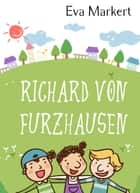 Richard von Furzhausen ebook by Eva Markert