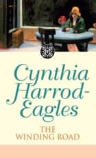 The Winding Road ebook by Cynthia Harrod-Eagles