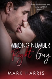 Wrong Number Right Guy ebook by Mark Harris