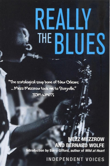 Really The Blues ebook by Mezz Mezzrow,Barry Gifford,Bernard Wolfe