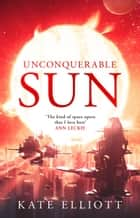 Unconquerable Sun ebook by
