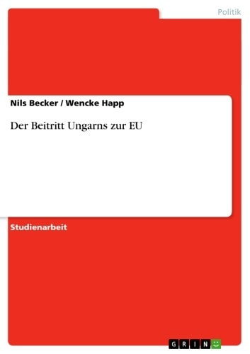 Der Beitritt Ungarns zur EU ebook by Nils Becker,Wencke Happ