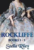 Rockliffe Books 1-3 ebook by Stella Riley