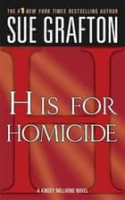 """H"" is for Homicide - A Kinsey Millhone Novel ebook by Sue Grafton"