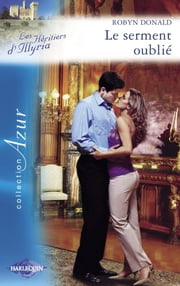 Le serment oublié (Harlequin Azur) ebook by Robyn Donald