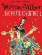 Winnie and Wilbur: The Pirate Adventure ebook by Valerie Thomas, Korky Paul