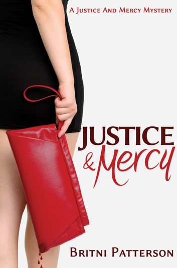 JUSTICE & MERCY - A Justice and Mercy Mystery ebook by Britni Patterson