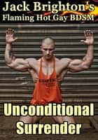 Unconditional Surrender ebook by Jack Brighton