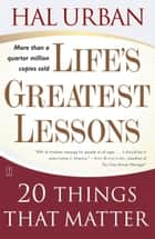 Life's Greatest Lessons - 20 Things That Matter ebook by Hal Urban
