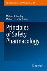 Principles of Safety Pharmacology ebook by Michael K. Pugsley,Michael J Curtis