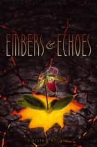 Embers & Echoes ebook by Karsten Knight