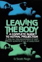 Leaving the Body ebook by D. Scott Rogo