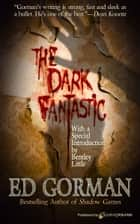 The Dark Fantastic ebook by Ed Gorman