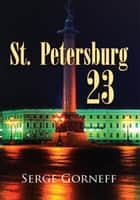 St. Petersburg 23 ebook by Serge Gorneff