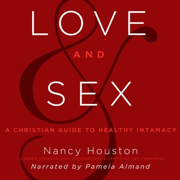 Love and Sex audiobook by Nancy Houston