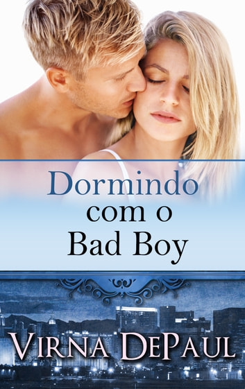 Dormindo com o Bad Boy ebook by Virna DePaul