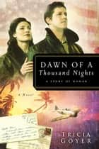 Dawn of a Thousand Nights ebook by Tricia N Goyer