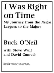 I Was Right On Time ebook by Buck O'neil,David Conrads,Steve Wulf,Ken Burns