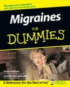 Migraines For Dummies ebook by Diane Stafford, Jennifer Shoquist