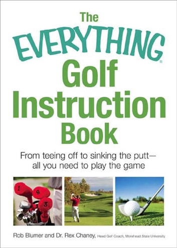 The Everything Golf Instruction Book - Essential rules, useful tips, amusing anecdotes, and fun trivia for every golf addict ebook by Rich Mintzer,Peter Grossman