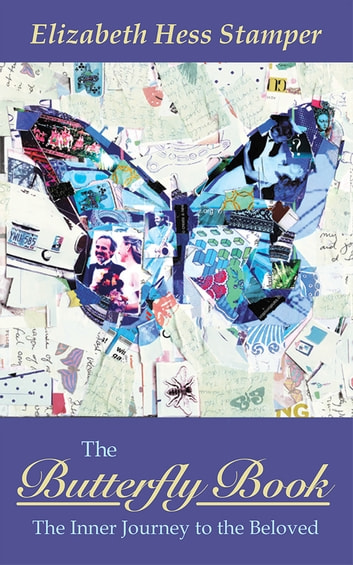 The Butterfly Book - The Inner Journey to the Beloved ebook by Elizabeth Hess Stamper
