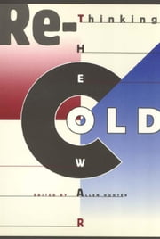 Rethinking the Cold War ebook by Hunter, Allen