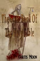 The Sixth Book Of The Holy Bible ebook by Curtis Moon